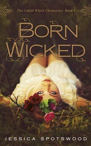 Born Wicked (The Cahill Witch Chronicles #1)