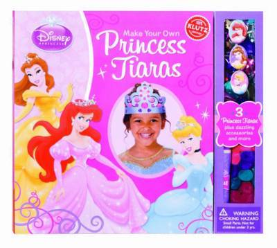 Make Your Own: Princess Tiaras (Disney Princess)