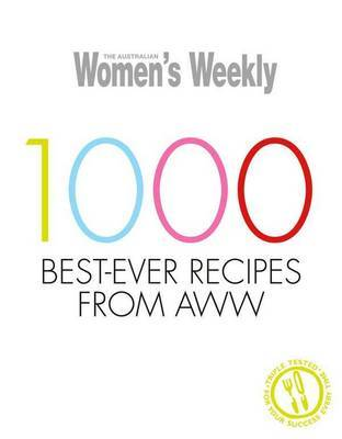 AWW 1000 Best-ever Recipes from AWW