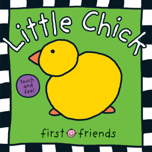 Little Chick (First Friends Touch and Feel)
