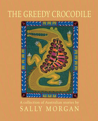 The greedy crocodile: A collection of Australian short stories