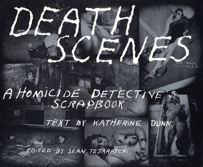 Death Scenes A Scrapbook of Noir Los Angeles