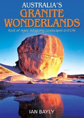 Australia's Granite Wonderlands: Rock of Ages' Intriguing Landscapes and Life