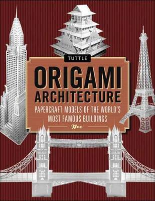 Origami Architecture: Papercraft Models of the World's Most Famous Buildings