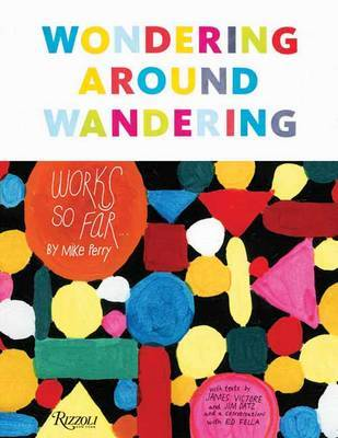 Wondering Around Wandering: Works So Far by Mike Perry