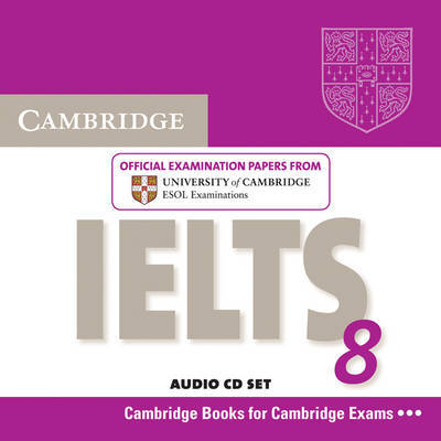 Cambridge IELTS 8 Audio CDs (2): Official Examination Papers from University of Cambridge ESOL Examinations