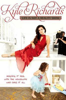 Life is Not a Reality Show: Keeping it Real with the Housewife Who Does it All