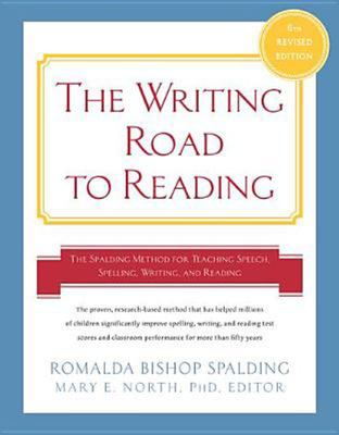 The Writing Road to Reading: The Spalding Method for Teaching Speech, Spelling, Writing, and Reading