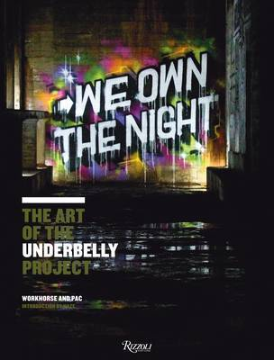 We Own the Night Art of the Underbelly Project