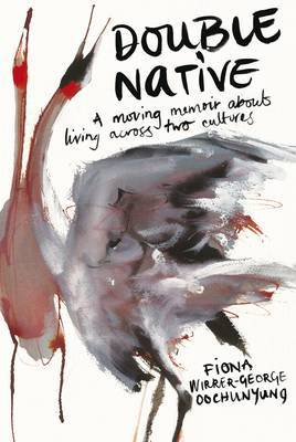 Double Native: A Moving Memoir About Living Across Two Cultures