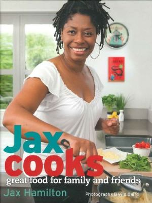 Jax Cooks: Great Food for Family and Friends