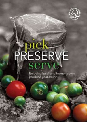 Pick, Preserve, Serve: Enjoying Local and Home-Grown Produce Year-Round