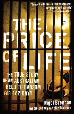 The Price of Life: The True Story of an Australian Held to Ransom for 462 Days