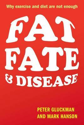 Fat, Fate and Disease: Why Excercise and Diet are Not Enough