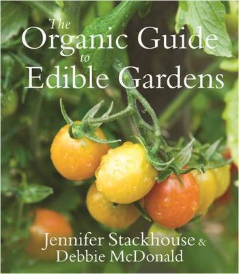The Organic Guide to Edible Gardens