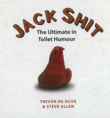 Jack Shit : The Ultimate in Toilet Humour