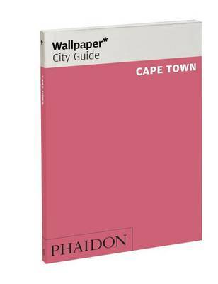 Wallpaper* City Guide Cape Town: 2012