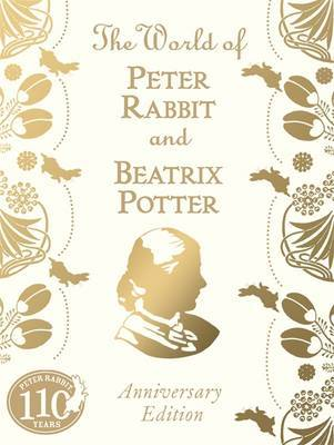 The World of Peter Rabbit and Beatrix Potter (Anniversary Edition)