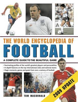 The World Encyclopedia of Football : A Complete Guide to the Beautiful Game