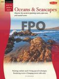 Oil & Acrylic: Oceans & Seascapes: Discover the Secrets to Painting Waves, Open Seas, and Coastal Scenes