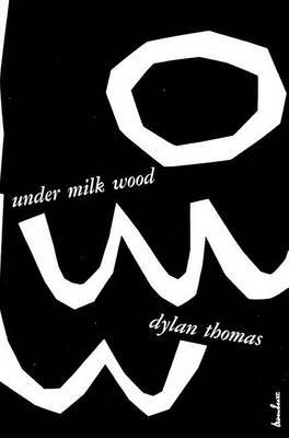 Under Milk Wood: Play