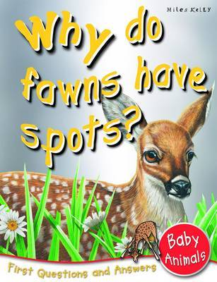 Baby Animals: Why Do Fawns Have Spots? (First Questions and Answers)