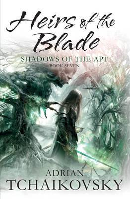 Heirs of the Blade (Shadows of the Apt #7)