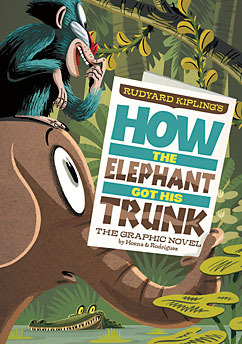 How the Elephant Got His Trunk (Graphic Spin)