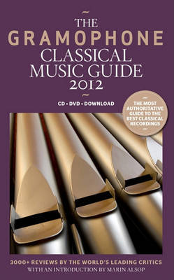 The Gramophone Classical Music Guide: 2012