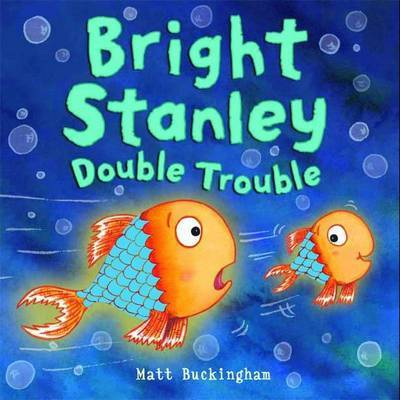 Bright Stanley Double Trouble