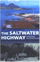 Saltwater Highways: The Story of Ports and Shipping in New Zealand
