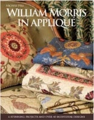 William Morris in Applique: Six Stunning Projects and Over Forty Individual Designs