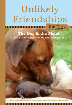 The Dog & the Piglet (And Four Other Stories of Animal Friendships)