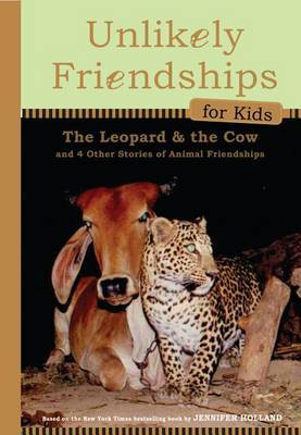 The Leopard & the Cow (And Four Other Stories of Animal Friendships)