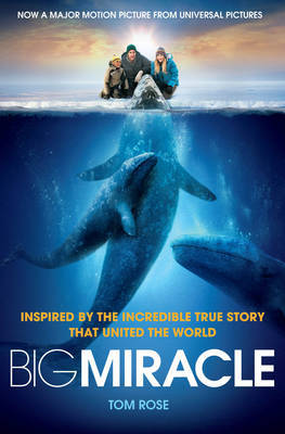 Big Miracle: Three Trapped Whales, One Small Town, a Big-hearted Story of Hope
