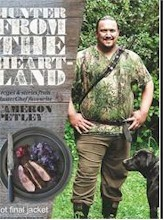 Hunter from the Heartland: Recipes & Stories