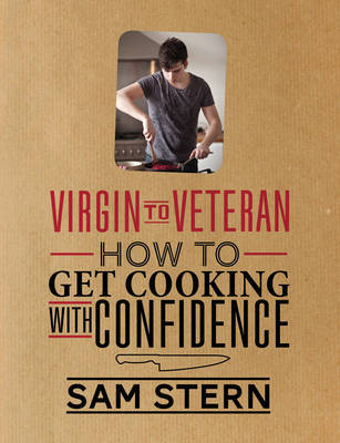 Virgin to Veteran: How To Get Cooking With Confidence
