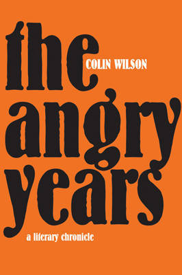 The Angry Years: The Rise and Fall of the Angry Young Men