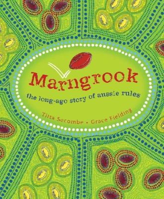Marngrook: The Long-ago Story of Aussie Rules