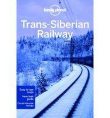 Lonely Planet: Trans-Siberian Railway 4th Ed