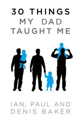 30 Things My Dad Taught Me