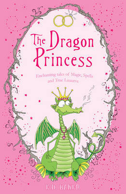 The Dragon Princess and Other Tales of Magic, Spells and True Luuurve