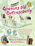 Growing Old Outrageously: A Memoir of Travel and Friendship