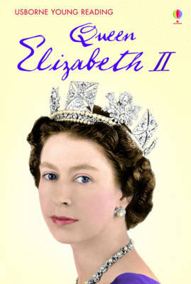 Queen Elizabeth II (Usborne Young Reading Series 3)
