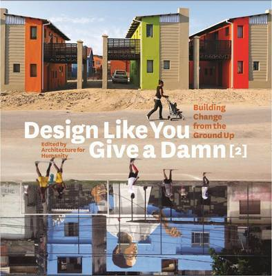 Design Like You Give a Damn 2: Building Change from the Ground Up