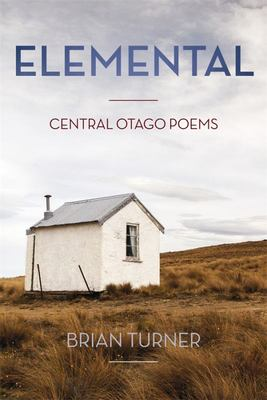 Elemental: Central Otago Poems