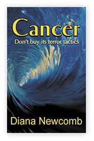Cancer - Don't buy its terror tactics