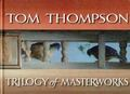 Tom Thompson: Trilogy of Masterworks