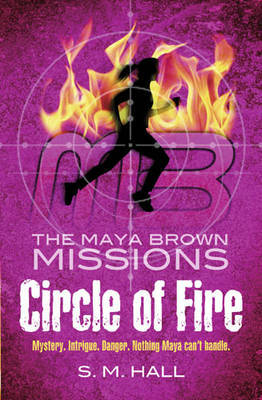 Circle of Fire (The Maya Brown Missions #1)