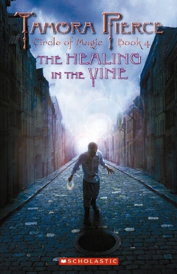 The Healing in the Vine (Circle of Magic #4)